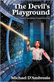 The Devil's Playground, Book Three of the Space Frontier Series