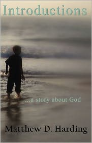 Introductions: ... a story about God - Produced by Hybris LLC, Matthew Harding