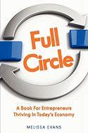 Full Circle, a Book for Entrepreneurs Thriving in Today's Economy