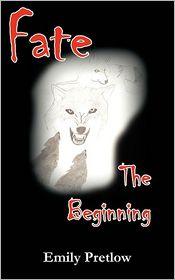 Fate the Beginning - Emily Pretlow