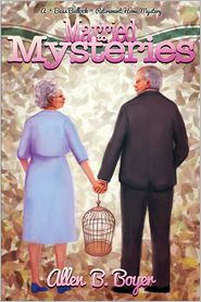 Married to Mysteries: A Bess Bullock Retirement Home Mystery - Allen B. Boyer