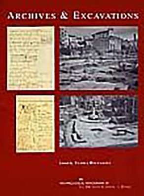 Archives and Excavations: Essays on the History of Archaeological Excavations in Rome and Southern Italy from the Renaissance to the Nineteenth