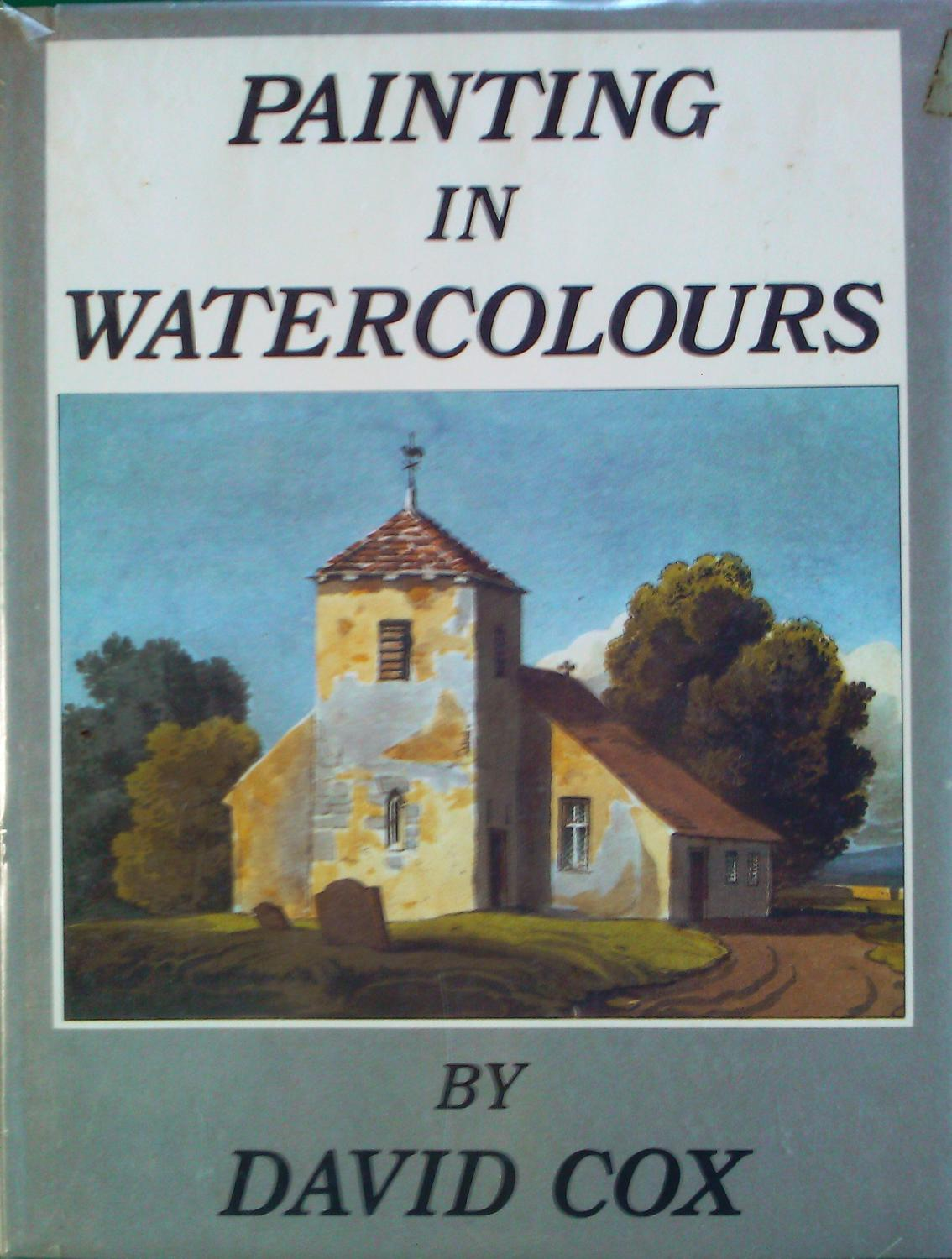 Painting In Watercolours. A Series of Progressive Lessons in the Art of Landscape Painting in Watercolours.
