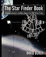 The Star Finder Book a Complete Guide to the Many Uses of the 2102-D Star Finder