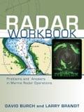 Radar Workbook: Problems and Answers in Marine Radar Operations - Brandt, Larry