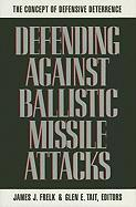 Defending Against Ballistic Missile Attacks: The Concept of Defensive Deterrence