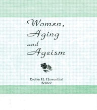 Women, Aging, and Ageism - Evelyn R Rosenthal