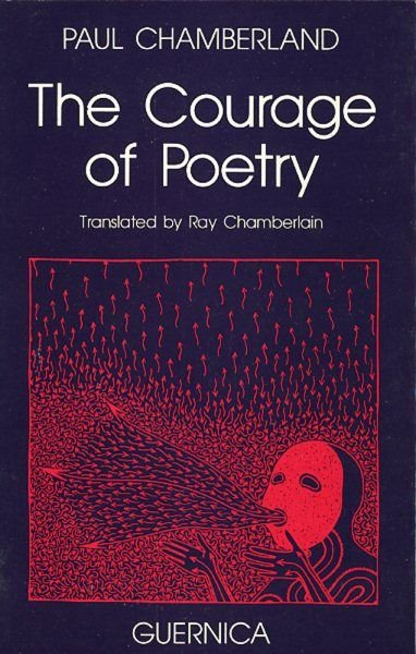 Courage of Poetry - Paul Chamberland