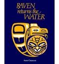 Raven Returns the Water - Anne Cameron