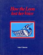Cameron, Anne: How the Loon Lost Her Voice