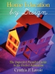 Home Education by Design - Cynthia F. Lavoie