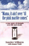Mama, It Ain't Over 'Til the Pink Marble Comes.