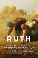 Ruth: The Story of God's Unending Redemption