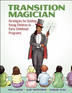 Transition Magician: Strategies for Guiding Young Children in Early Childhood Programs - Larson, Nola Plum, Barbara