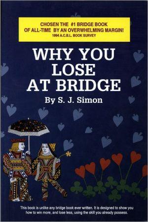 Why You Lose at Bridge - S.J. Simon