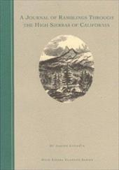 A Journal of Ramblings Through the High Sierras of California - LeConte, Joseph / Muir, John / Shenk, Dean