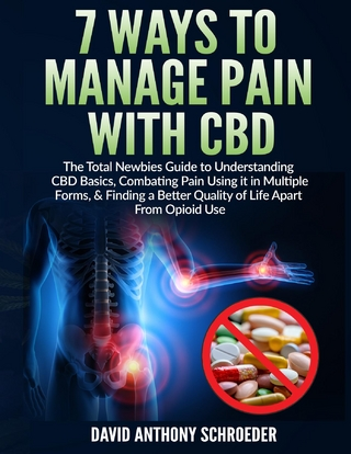 7 Ways To Manage Pain With CBD - David Anthony Schroeder