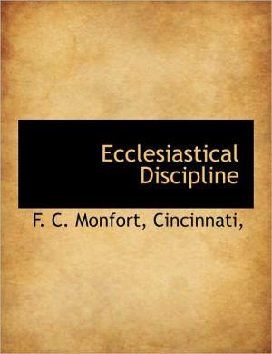 Ecclesiastical Discipline - F.C. Monfort, Created by Cincinnati