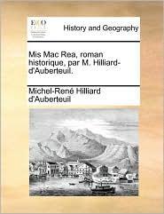 Mis Mac Rea, roman historique, par M. Hilliard-d'Auberteuil. - Michel-Ren Hilliard d'Auberteuil