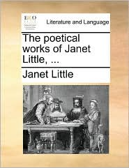The poetical works of Janet Little, ... - Janet Little