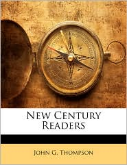 New Century Readers - John G. Thompson