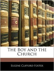 The Boy And The Church - Eugene Clifford Foster