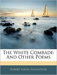The White Comrade - Robert Haven Schauffler