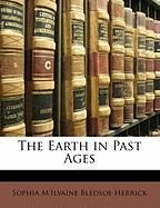 The Earth in Past Ages