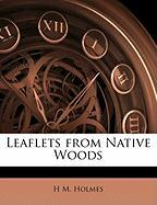Leaflets from Native Woods