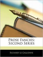 Prose Fancies - Richard Le Gallienne