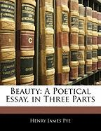 Beauty: A Poetical Essay, in Three Parts