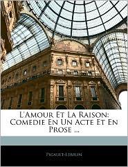 L'Amour Et La Raison - . Pigault-Lebrun