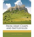 From Army Camps and Battlefields - Gustav Stearns