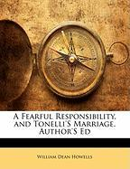 A Fearful Responsibility, and Tonelli's Marriage. Author's Ed