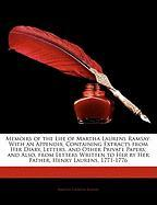 Memoirs of the Life of Martha Laurens Ramsay: With an Appendix, Containing Extracts from Her Diary, Letters, and Other Private Papers; And Also, from