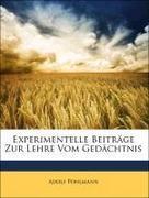 Pohlmann, Adolf: Experimentelle Beiträge Zur Lehre Vom Gedächtnis