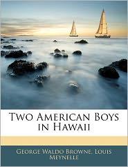 Two American Boys In Hawaii - George Waldo Browne