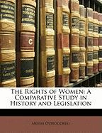 The Rights of Women: A Comparative Study in History and Legislation