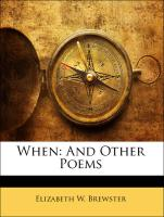 When: And Other Poems