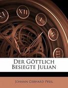 Pfeil, Johann Gebhard: Der Göttlich Besiegte Julian