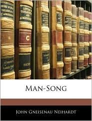 Man-Song - John Gneisenau Neihardt