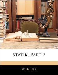 Statik, Part 2 - W Hauber