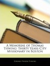A Memorial of Thomas Thwing - Edward Payson Thwing