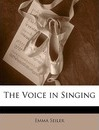 The Voice in Singing - Emma Seiler