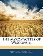 The Myxomycetes of Wisconsin