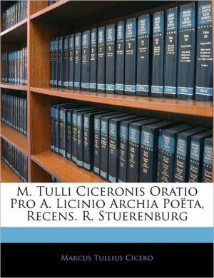 M. Tulli Ciceronis Oratio Pro A. Licinio Archia Poa