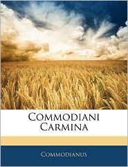 Commodiani Carmina - . Commodianus
