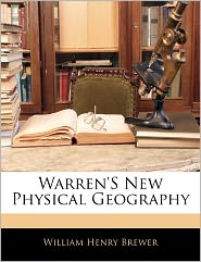 Warren's New Physical Geography - William Henry Brewer
