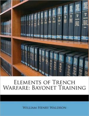 Elements of Trench Warfare: Bayonet Training