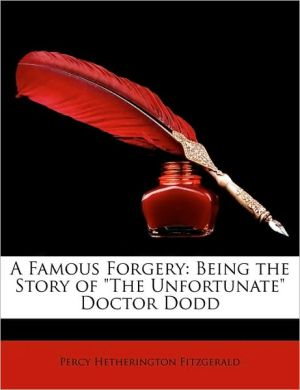 A Famous Forgery: Being the Story of